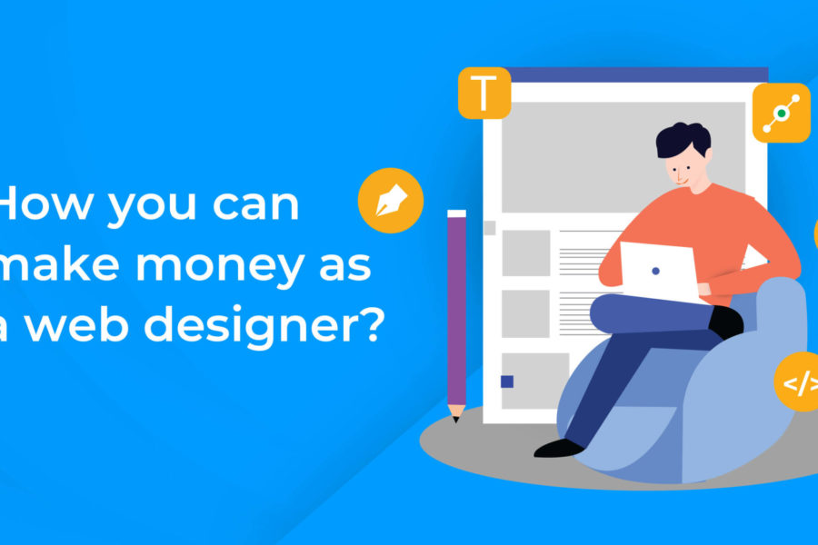 How you can make money as a web designer?