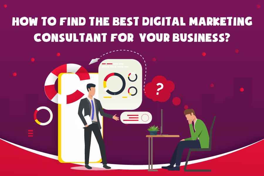 how to find the best digital marketing consultant for your business?